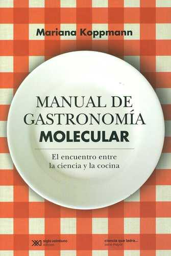 Manual de gastronom a molecular el encuentro entre la for Caracteristicas de la cocina molecular
