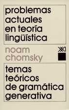 Problemas actuales en teoría linguistica. Temas teóricos de gramática generativa