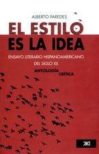 Estilo es la idea. Ensayo literario hispanoamericano del siglo XX, El