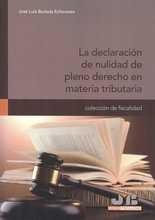 Declaración de nulidad de pleno derecho en materia tributaria, La