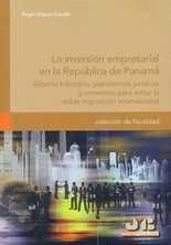 Inversión empresarial en la República de Panamá. Sistema tributario, plataformas jurídicas y convenios para evitar la doble imposición empresarial, La