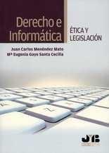 Derecho e informática. Ética y legislación