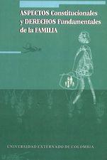 Aspectos constitucionales y derechos fundamentales de la familia