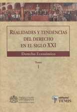 Realidades y tendencias del Derecho en el siglo XXI. Derecho económico (Tomo I)