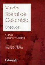 Visión liberal de Colombia. Ensayos