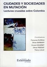 Ciudades y sociedades en mutación. Lecturas cruzadas sobre Colombia