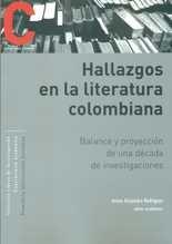 Hallazgos en la literatura colombiana. Balance y proyección de una década de investigaciones