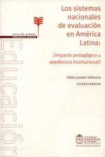 Sistemas nacionales de evaluación en América Latina: ¿Impacto pedagógico u obediencia institucional?