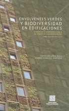 Envolventes verdes y biodiversidad en edificaciones. Contexto y elementos para su diseÑo e implementación