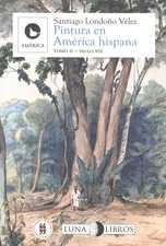 Pintura en América Hispana Tomo II. Siglo XIX