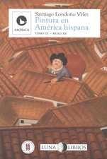Pintura en América Hispana Tomo III. Siglo XX