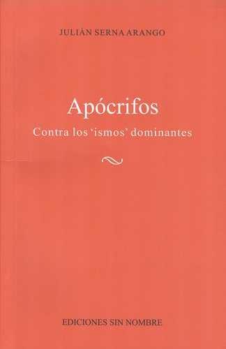 Apócrifos. Contra los ismos' dominantes | comprar en libreriasiglo.com'