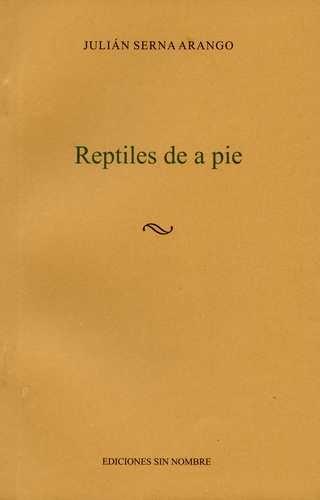 Reptiles de a pie | comprar en libreriasiglo.com