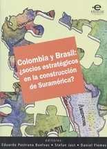 Colombia y Brasil: ¿Socios estratégicos en la construcción de Suramérica?