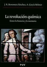 Revolución química. Entre la historia y la memoria, La