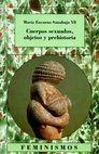 Cuerpos sexuados, objetos y prehistoria   comprar en libreriasiglo.com