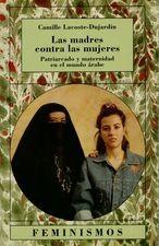 Madres contra las mujeres. Patriarcado y maternidad en el mundo árabe, Las
