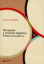 Percepción y variación lingüística. Enfoque sociocognitivo