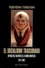 Socialismo traicionado. Detrás del colapso de la Unión Soviética 1917-1991, El
