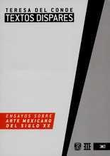 Textos dispares, Ensayos sobre arte mexicano del siglo XX