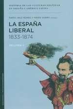 España liberal 1833-1874. Volumen II, La