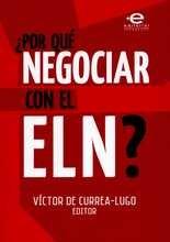 Por qué negociar con el ELN?