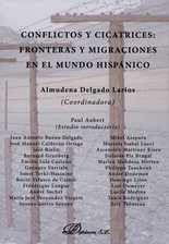 Conflictos y cicatrices: fronteras y migraciones en el mundo hispánico