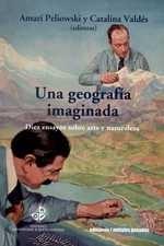 Una geografía imaginada. Diez ensayos sobre arte y naturaleza