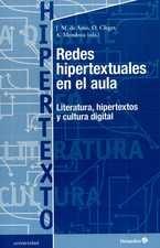 Redes hipertextuales en el aula. Literatura, hipertextos y cultura digital