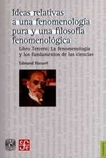 Ideas relativas a una fenomenología pura y una filosofía fenomenológica. Libro Tercero: La fenomenología y los fundamentos de las ciencias