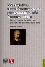 Ideas relativas a una fenomenología pura y una filosofía fenomenológica. Libro Primero: Introducción general a la fenomenología pura