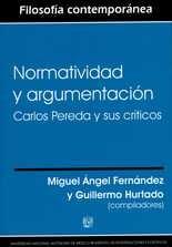 Normatividad y argumentación. Carlos Pereda y sus críticos