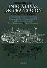 Compendio de iniciativas de transición. Transition towns