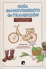 Guía del movimiento de transicion. Cómo transformar tu vida en la ciudad