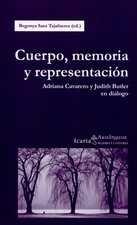 Cuerpo, memoria y representación. Adriana Cavarero y Judith Butler en diálogo