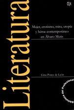 Mujer, erotismo, mito, utopía y héroe contemporáneo en Álvaro Mutis