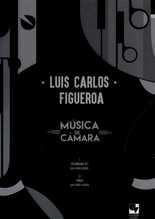 Música de cámara Luis Carlos Figueroa