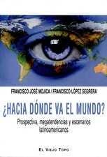 Hacia dónde va el mundo? Prospectiva, megatendencias y escenarios latinoamericanos