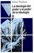 Ideología del poder y el poder de la ideología, La