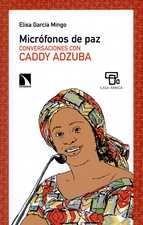 Micrófonos de paz. Conversaciones con Caddy Adzuba