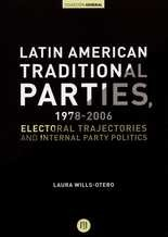 Latin American Traditional Parties, 1978-2006. Electoral Trajectories and International Party Politics