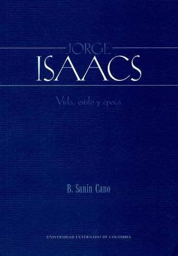 Jorge Isaacs. Vida, estilo...