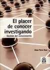 El Placer de conocer investigando. Gestión del conocimiento   comprar en libreriasiglo.com