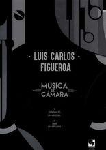 Música de cámara. Luis Carlos Figueroa