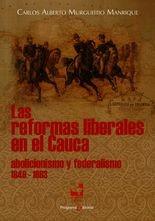 reformas liberales en el Cauca, Las