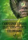 Campesinos e indios en el suroccidente colombiano | comprar en libreriasiglo.com