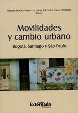 Movilidades y cambio urbano. Bogotá, Santiago y São Paulo