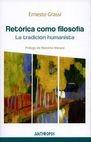Retórica como filosofía. La tradición humanista | comprar en libreriasiglo.com