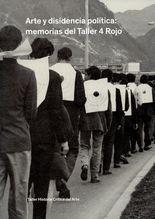 Arte y disidencia política: memorias del Taller 4 Rojo