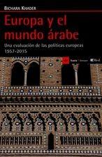 Europa y el mundo árabe. Una evolución de las políticas europeas 1957-2015